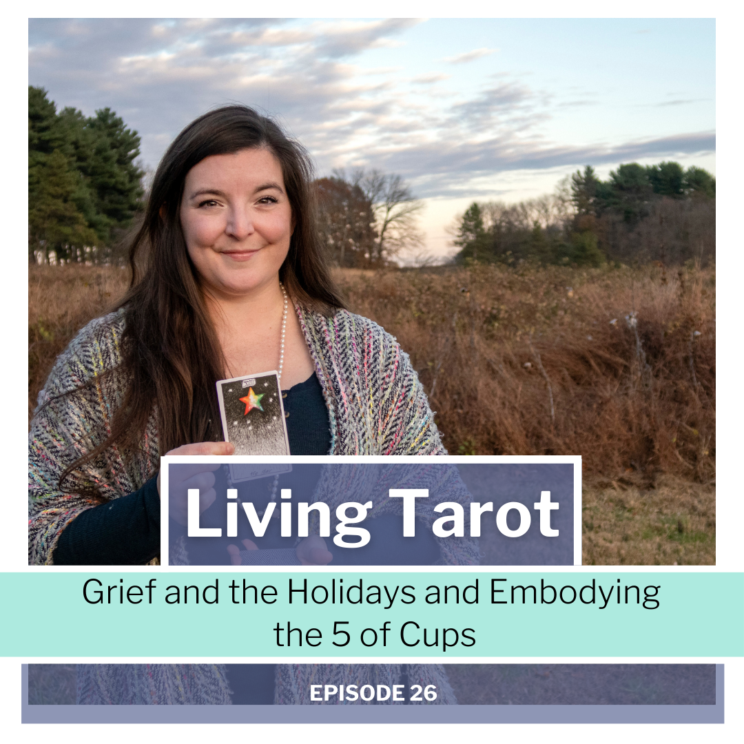 living tarot episode 26 grief